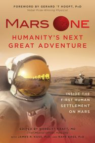 Mars One: HumanityÕs Next Great Adventure