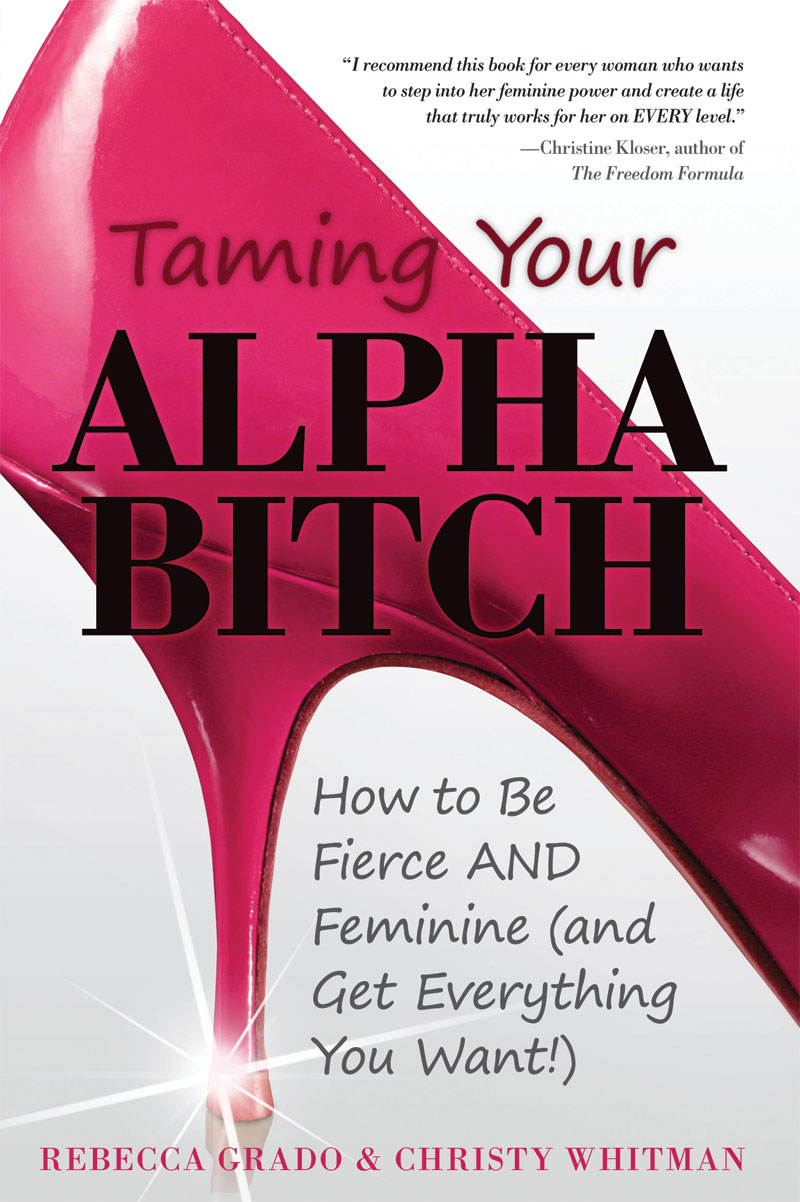 Taming Your Alpha Bitch