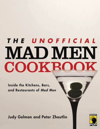 The Unofficial Mad Men Cookbook