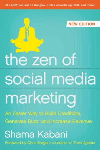 The Zen of Social Media Marketing [Third Edition]